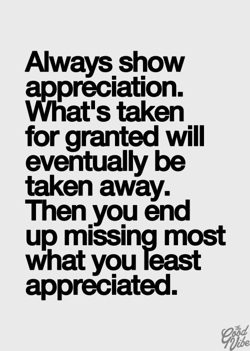 Taken For Granted Quotes For Relationship: Appreciate A Good Woman Quotes. QuotesGram