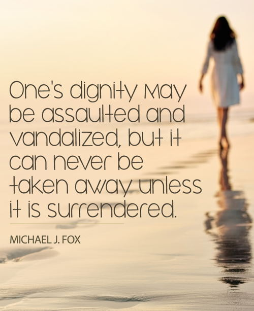 Ones dignity may be assaulted